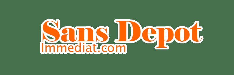 Sans Depot Immediat